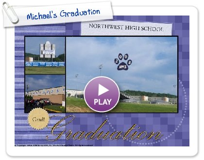 Click to play Michael's Graduation
