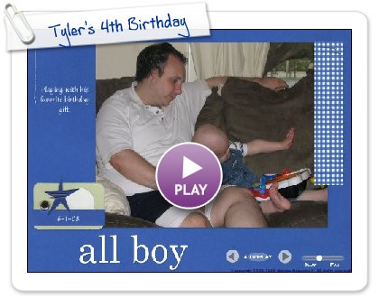 Click to play Tyler's 4th Birthday