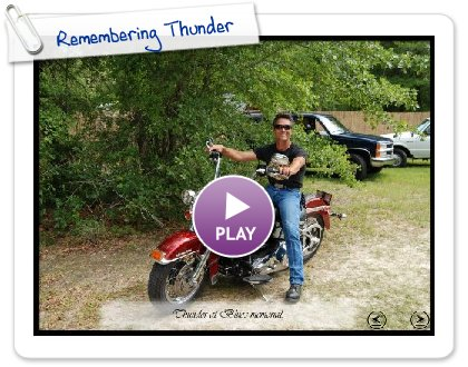 Click to play Remembering Thunder