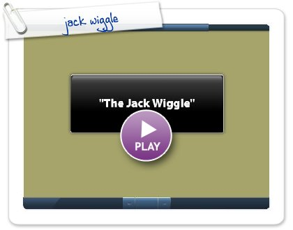 Click to play jack wiggle
