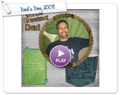 Click to play Dad's Day 2008