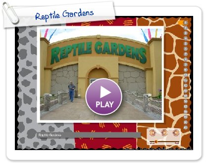 Click to play Reptile Gardens