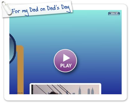 Click to play For my Dad on Dad's Day