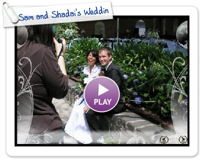 Click to play Sam and Shadai's Wedding