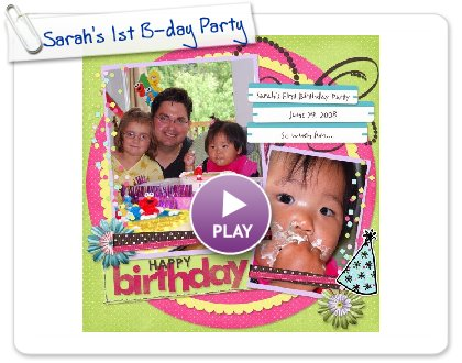 Click to play Sarah's 1st B-day Party