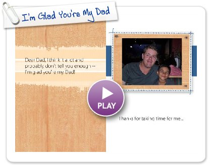 Click to play I'm Glad You're My Dad
