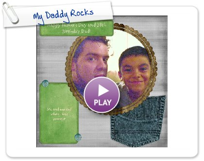 Click to play My Daddy Rocks