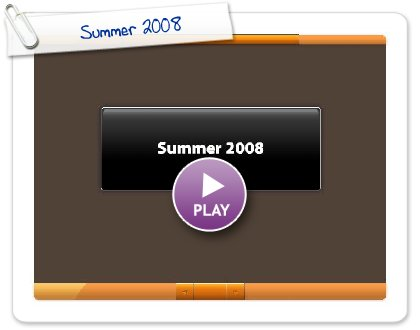 Click to play Summer 2008
