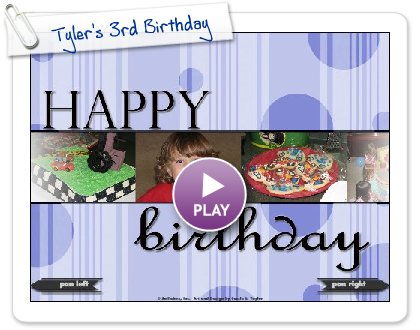 Click to play Tyler's 3rd Birthday