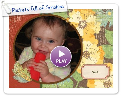 Click to play Pockets full of Sunshine