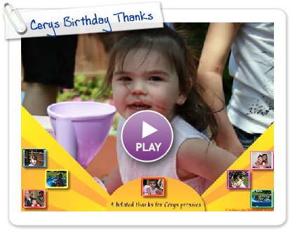Click to play Cerys Birthday Thanks