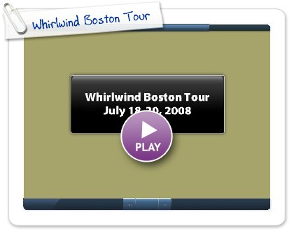 Click to play Whirlwind Boston Tour