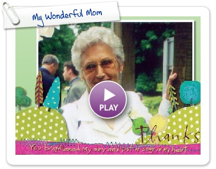 Click to play My Wonderful Mom