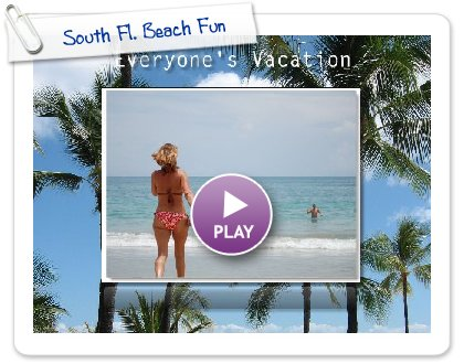 Click to play South Fl. Beach Fun