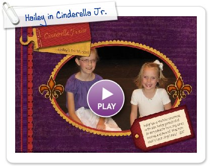 Click to play Hailey in Cinderella Jr.