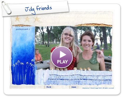 Click to play July friends