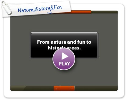 Click to play Nature,History&Fun