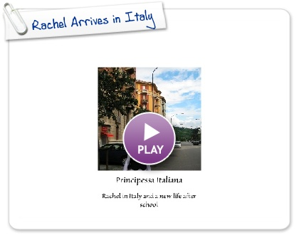 Click to play Rachel Arrives in Italy