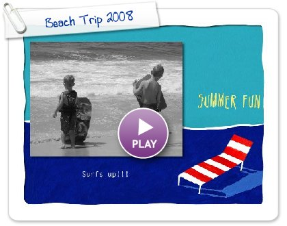 Click to play Beach Trip 2008