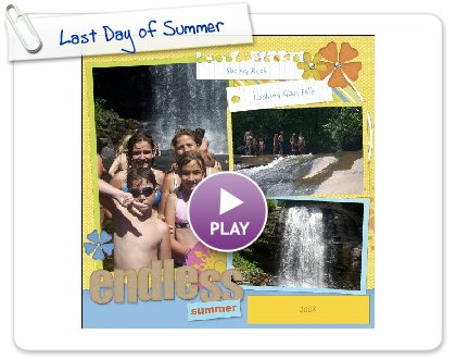 Click to play Last Day of Summer