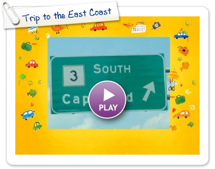Click to play Trip to the East Coast