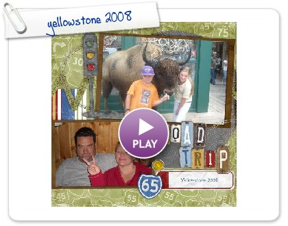 Click to play yellowstone 2008