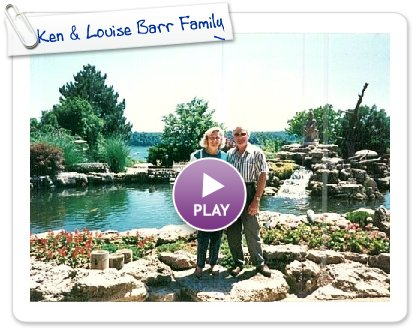 Click to play Ken & Louise Barr Family
