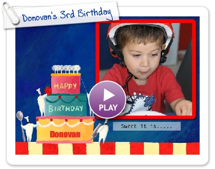 Click to play Donovan's 3rd Birthday