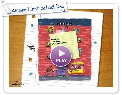Click to play Kinslee First School Day