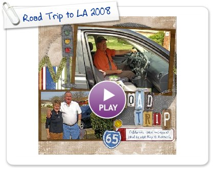 Click to play Road Trip to LA 2008