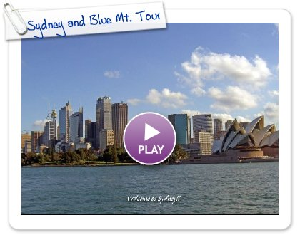 Click to play Sydney and Blue Mt. Tour