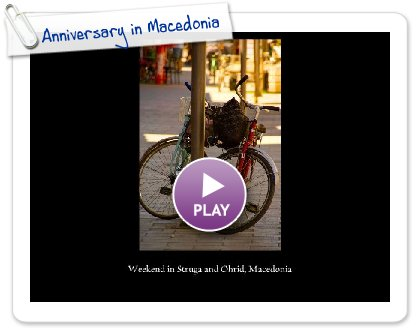 Click to play Anniversary in Macedonia