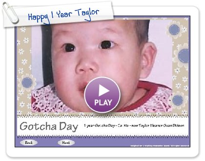 Click to play Happy 1 Year Taylor