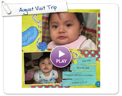 Click to play August Visit Trip