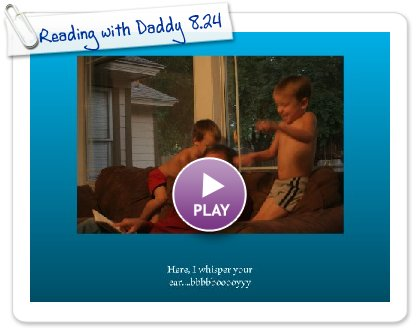 Click to play Reading with Daddy 8.24