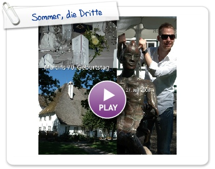 Click to play Sommer, die Dritte