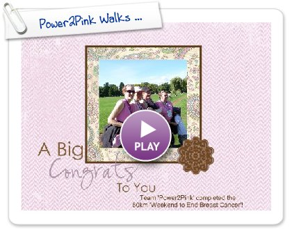 Click to play Power2Pink Walks ...