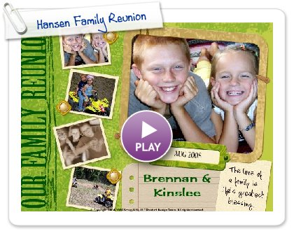 Click to play Hansen Family Reunion