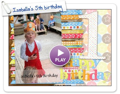 Click to play Isabella's 5th birthday