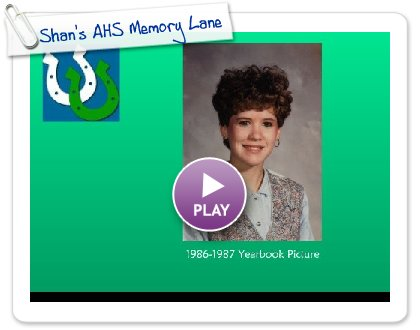 Click to play Shan's AHS Memory Lane