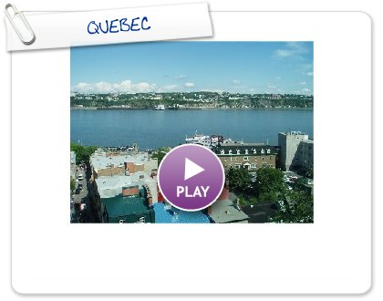 Click to play QUEBEC