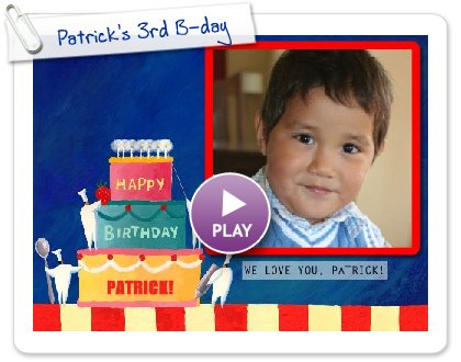 Click to play Patrick's 3rd B-day