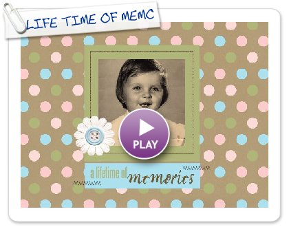 Click to play LIFE TIME OF MEMORIES