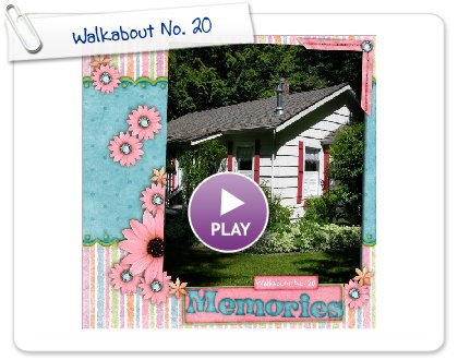 Click to play Walkabout No. 20