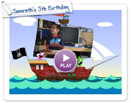 Click to play Samrath's 5th Birthday