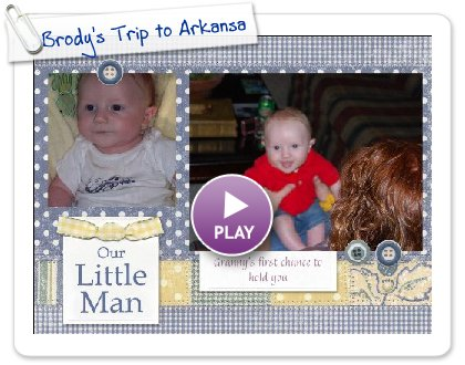Click to play Brody's Trip to Arkansas