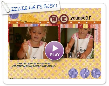 Click to play IZZIE GETS BUSY i