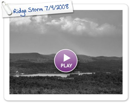 Click to play Ridge Storm 7/9/2008