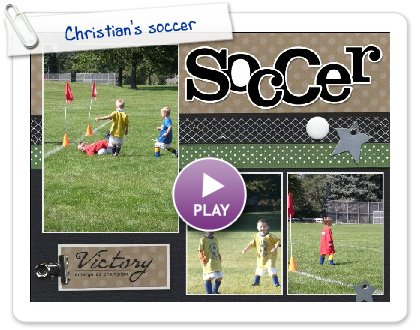 Click to play Christian's soccer