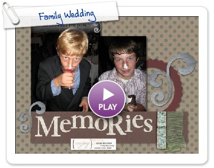 Click to play Family Wedding